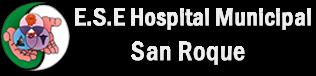 E.S.E. HOSPITAL MUNICIPAL SAN ROQUE